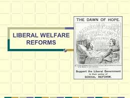 liberal reforms a success ppt liberal welfare reforms motivation new liberalism booth and rowntree national efficiency continuing conservative reforms threat