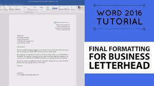 letterhead in word format final formatting for business letterhead word 2016 tutorial 8 52