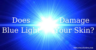does blue light damage your skin real food rn