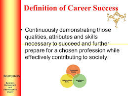 Career Success Definition How Do I Obtain Career Success Quality Skills To Pay The
