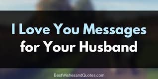 Sweet And Inspiring Love Messages For Your Husband Stunning Love Quote For Your Spouse