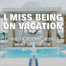 But yes, i do take holidays. I Miss Being On Vacation Travel Vacation Quotes Vacation Quotes Missing Vacation Quotes