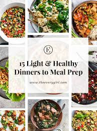Light Spring Dinners 15 Light Healthy Dinners To Meal Prep This Week The