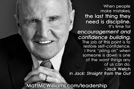 Jack Welch Quotes Jack Welch Quote When People Make Mistakes The Last Thing They 5