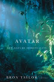 a review of avatar and nature spirituality by bron taylor bill s  avatar and nature spirtuality by bron taylor