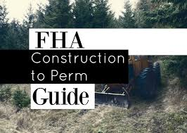 building your home with an fha construction loan