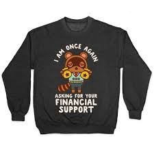 Starting in january 2020, a screenshot of bernie sanders during the video has turned into a trending meme on reddit and facebook. I Am Once Again Asking For Your Financial Support Tom Nook Pullovers Lookhuman