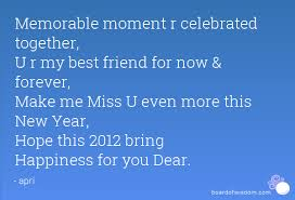 I Miss My Best Friend Quotes Awesome Memorable Moment R Celebrated Together U R My Best Friend For Now