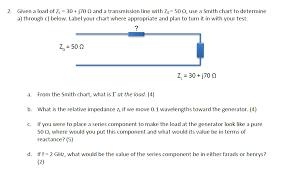 What Is Z Chart 2 Given A Load Of Z 30 J70 Q And A Transmission L