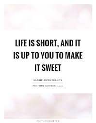 Small Quotes About Life New Life Is Short Quotes And Sayings