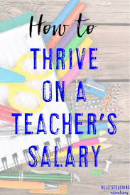 best ideas about teacher salary kindergarten are you sick of living paycheck to paycheck on your teaching salary do you want
