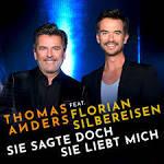 Bildergebnis f?r Album Thomas Anders u. Florian Silbereisen Sie Sagte Doch Sie Liebt Mich