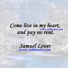 Rent Quotes Stunning Quotes Come Live In My Heart And Pay No RentSamuel Lover Quotes
