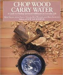 Chop Wood, Carry Water by Rick Fields, Peggy Taylor | Waterstones