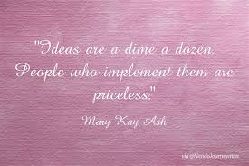 Mary Kay Quotes Fascinating Mary Kay Ash Quote On Ideas And Action NandoJourneyman