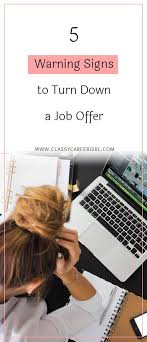 best ideas about job offers job offer job 5 warning signs to turn down a job offer