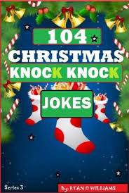 Small Picture 104 Funny Christmas Knock Knock Jokes for kids Best knock knock