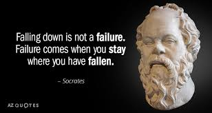 Socrates Quotes Cool Socrates Quote Falling Down Is Not A Failure Failure Comes When You