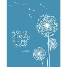 A Thing Of Beauty Is A Joy Forever Quote Best Of Dandelion Art Print In Blue Keats A Thing Of Beauty Is A Joy