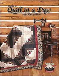 Quilt in a Day: Log Cabin Pattern: Eleanor Burns: 8601400989371 ... & Quilt in a Day: Log Cabin Pattern: Eleanor Burns: 8601400989371:  Amazon.com: Books Adamdwight.com