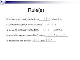 to solve an inequality in the form where a is a variable expression and