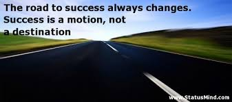 Road To Success Quotes The road to success always changes Success is a StatusMind 11