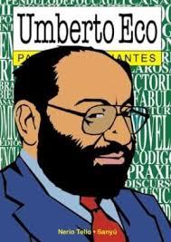 """Umberto Eco para principiantes"" - libro de Nerio Tello y Sanyú en formato comic Images?q=tbn:ANd9GcQ72uDh4-wYdq4xLcxFY1rj6RVsdUJJYHpKktZ26sULgspqnhi8JA"