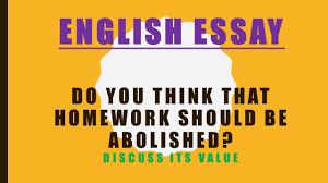 english essay school topic do you think that homework should be  english essay school topic do you think that homework should be abolished