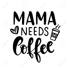 Funny Graphic Design Posters Mama Needs Coffee T Shirt Design Funny Hand Lettering Quote