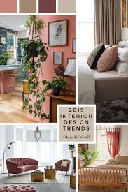 Interior Design Trends 2019 2019 Interior Design Trends Im Really Excited About Home