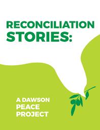 Reconciliation Stories by Dawson College - issuu