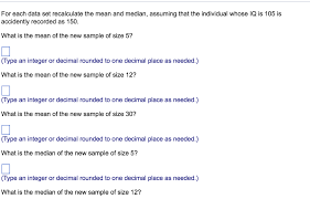 Solved For Each Data Set Recalculate The Mean And Median