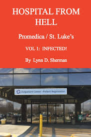Promedica My Chart App Hospital From Hell Promedica St Lukes Vol 1 Lynn Sherman