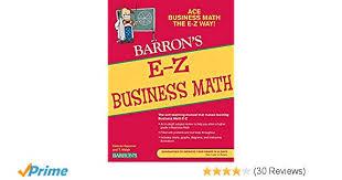 amazon e z business math barron s easy series 9780764142598 calman goozner thomas walsh m a m ed ed d books