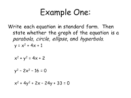 example one write each equation in standard form then state whether the graph of