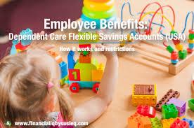 Employee Benefits Dependent Care Flexible Spending Accounts Usa