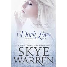 Dark Love (Stripped, #3-3.5) by Skye Warren