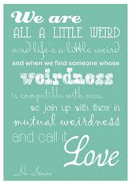 Dr Seuss Weird Love Quote Poster Awesome Download Dr Seuss Weird Love Quote Poster Ryancowan Quotes