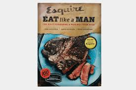 eat like a man the only cookbook a man will ever need