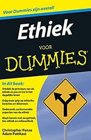 Ethiek voor Dummies (Dutch Edition) - Kindle edition by Panza, Christopher,  Potthast, Adam, Leistra, Hessel, Bouman, Geeske, Hendriks, Fred. Politics &  Social Sciences Kindle eBooks @ Amazon.com.