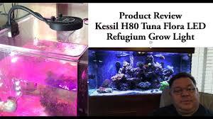 H80 Tuna Flora Led Light Kessil H80 Tuna Flora Led Refugium Grow Light Product Review