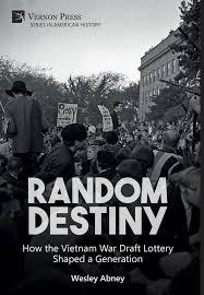 Vernon Press Random Destiny How The Vietnam War Draft