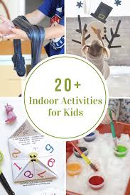 indoor activities for kids. Almost All Of These Indoor Activities For Kids Can Be Created With Items You May Already Have In Your Home. R