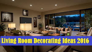 Pics Of Living Room Decorating Living Room Decorating Ideas 2016 Youtube