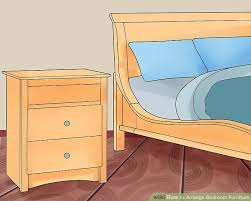 arranging bedroom furniture ideas. Image Titled Arrange Bedroom Furniture Step 9 Arranging Ideas L