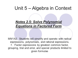 unit 5 algebra in context notes 2 5 solve polynomial equations in factored form mm1a2