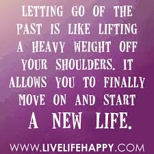 Quoted Meaning Cool Letting Go Of The Past Live Life Happy