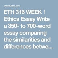 best deontological ethics ideas what is  eth 316 week 1 ethics essay write a 350 to 700 word essay comparing