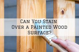 you stain over a painted wood surface