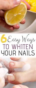 best ways to whiten your nails so easy